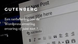 Gutenberg : ben jij een fan van de nieuwe wordpress editor ?